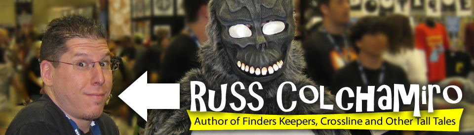 Russ Colchamiro: Author of Finders Keepers, Crossline and Other Tall Tales