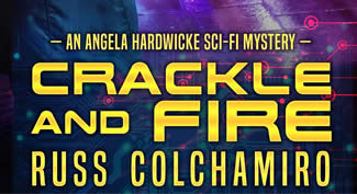 Crackle and Fire Russ Colchamiro